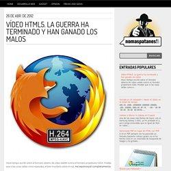 No más patanes: Vídeo HTML5. La guerra ha terminado y han ganado los malos