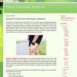 Divya Patanjali Ayurved: Saying No To Knee-Pain With Ramdev Medicines