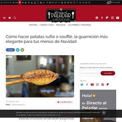 Cómo hacer patatas suflé, la guarnición más elegante para tus menús de Navida