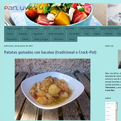 Pan, uvas y queso : Patatas guisadas con bacalao (tradicional o Crock-Pot)