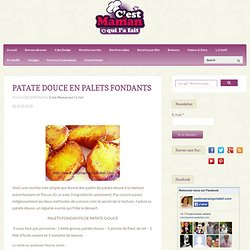 PATATE DOUCE EN PALETS FONDANTS
