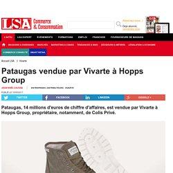 Pataugas vendue par Vivarte à Hopps Group - Textile, habillement