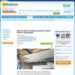 How to Patch a Ceiling Crack So That It Doesn't Come Back