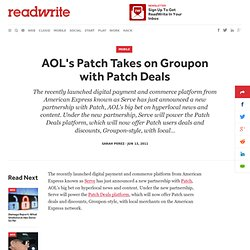 AOL's Patch Takes on Groupon with Patch Deals, Powered by AmEx's Serve Platform
