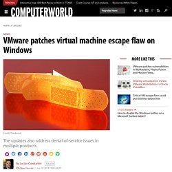 VMware patches virtual machine escape flaw on Windows
