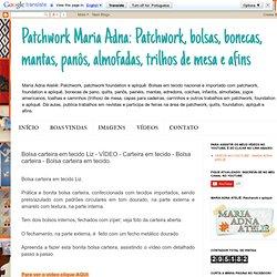 Patchwork Maria Adna: Patchwork, bolsas, bonecas, mantas, panôs, almofadas, trilhos de mesa e afins: Bolsa carteira em tecido Liz - VÍDEO - Carteira em tecido - Bolsa carteira - Bolsa carteira em tecido.