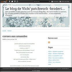 cornes aux amandes - Le blog de Vick/ patchwork -broderie-cuisine/tutos et recettes