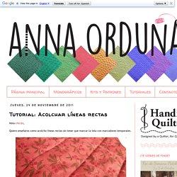 Anna Orduña - Mi Rincón de Patchwork: Tutorial: Acolchar líneas rectas