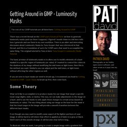 patdavid.net: Getting Around in GIMP - Luminosity Masks