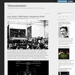 How Tesla's 1898 Patent Changed the World » Teleautomaton