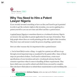 Why You Need to Hire a Patent Lawyer Nigeria – Anthony Tejuoso – Medium