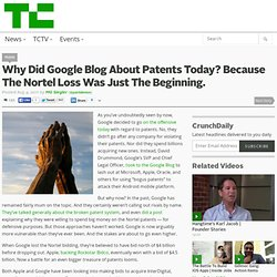 Why Did Google Blog About Patents Today? Because The Nortel Loss Was Just The Beginning