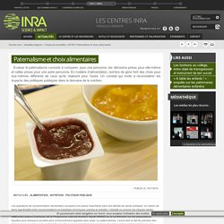 INRA 14/01/16 Paternalisme et choix alimentaires