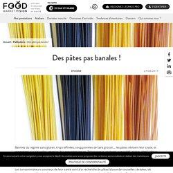 Des pâtes pas banales ! - FOOD Market Vision