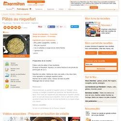Pâtes au roquefort : Recette de Pâtes au roquefort
