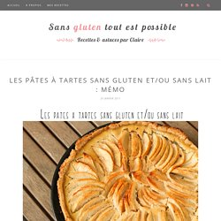 Les pâtes à tartes sans gluten et/ou sans lait : mémo