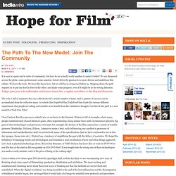 The Path To The New Model: Join The Community > Hope for Film