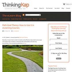 Path-Goal Theory: How to Use it in eLearning Courses