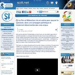 Le Pen et Mélenchon mis en scène pour assurer le spectacle, dans une campagne pathétique et totalement déconnectée des vrais enjeux