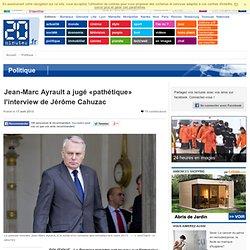 Jean-Marc Ayrault a jugé «pathétique» l'interview de Jérôme Cahuzac
