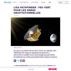 LISA Pathfinder : feu vert pour les ondes gravitationnelles - Cité de l'Espace