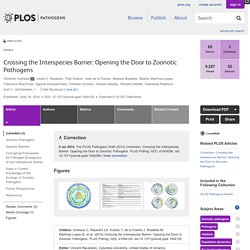 PLOS 19/06/14 Crossing the Interspecies Barrier: Opening the Door to Zoonotic Pathogens