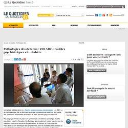 Pathologies des détenus: VIH, VHC, troubles psychiatriques et... diabète