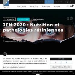 JFN 2020 : Nutrition et pathologies rétiniennes / CERIN, janvier 2021