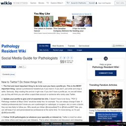 Social Media Guide for Pathologists - Pathology Resident Wiki - Wikia