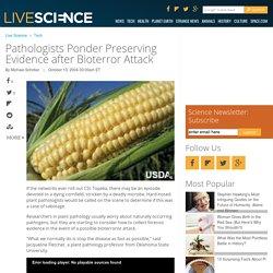 Pathologists Ponder Preserving Evidence after Bioterror Attack