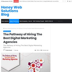 The pathway of hiring the best Digital Marketing Agencies