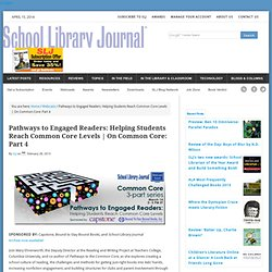 Part 4 On Common Core – Pathways to Engaged Readers: Helping Students Reach Common Core Levels