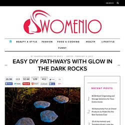 Easy DIY Pathways with Glow in the Dark Rocks - Women's Magazine By Women