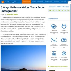 5 Ways Patience Makes You a Better Photographer