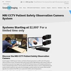 MRI Patient CCTV, MRI Patient Bore Camera, MRI Patient Safety Camera System