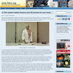 This patient defied doctors and 3D printed his own heart