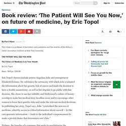 Book review: 'The Patient Will See You Now,' on future of medicine, by Eric Topol