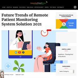 Future Trends of Remote Patient Monitoring System Solution 2021