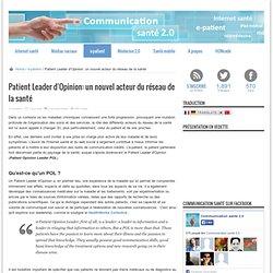 Patient Leader d'Opinion: un nouvel acteur du réseau de la santé