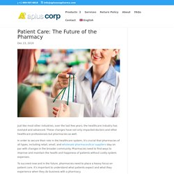 Patient Care: The Future of the Pharmacy