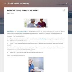 Patient Self Testing/ benefits of self testing.