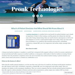 What Is A Patient Simulator And What Should We Know About It – Pronk Technologies