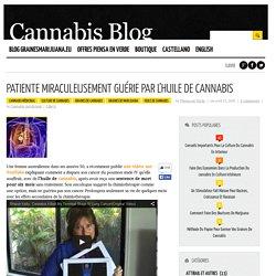 Patiente miraculeusement guérie par l'huile de cannabis