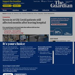 Seven in 10 UK Covid patients still affected months after leaving hospital