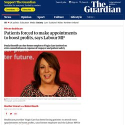 Patients forced to make appointments to boost profits, says Labour MP