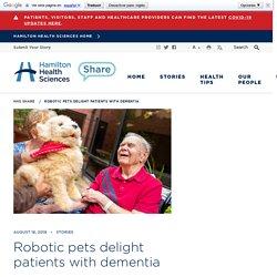 Robotic pets delight patients with dementia - Hamilton Health Sciences