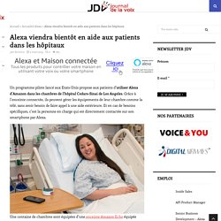 Alexa viendra bientôt en aide aux patients dans les hôpitaux - Journaldelavoix.com