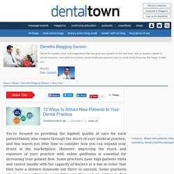 13 Ways to Attract New Patients to Your Dental Practice - Denefits Blogging Section - Dentaltown