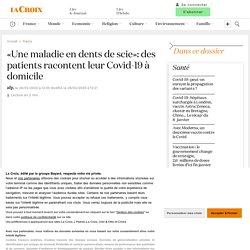 «Une maladie en dents de scie»: des patients racontent leur Covid-19 à domicile
