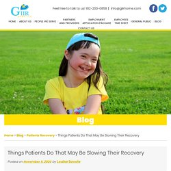Things Patients Do That May Be Slowing Their Recovery